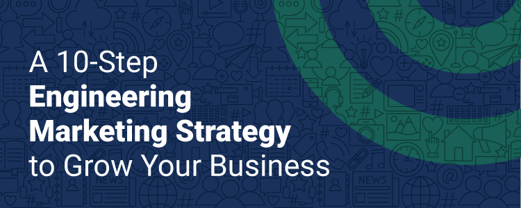 Blog title - 10-Step Engineering Marketing Strategy to Grow Your Business